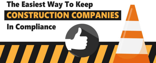 The Easiest way to keep Construction Companies in Compliance