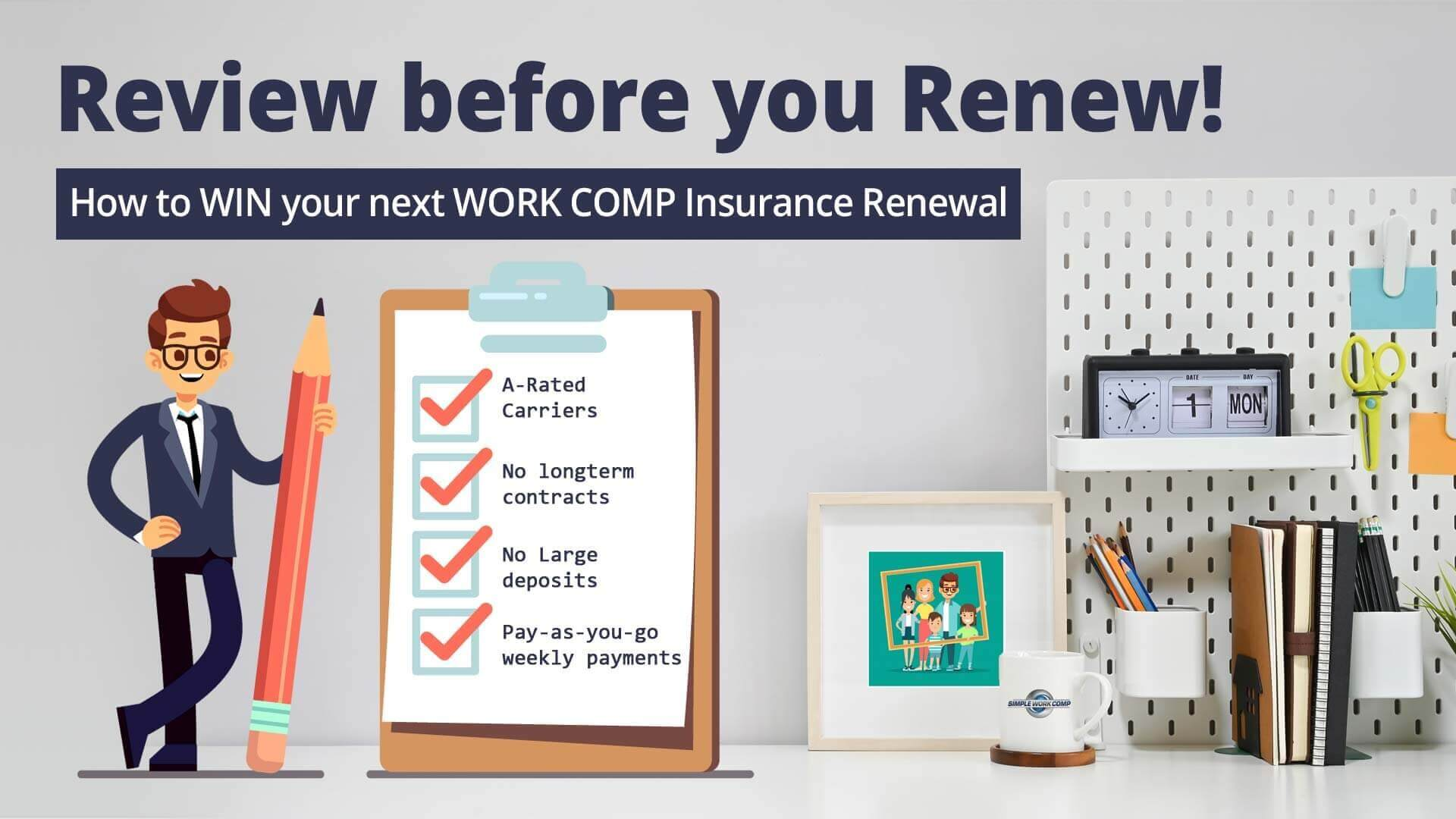 Simple Work Comp policy reviews and renewals
